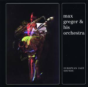 Cover - Max Greger Orchester: European Jazz Sounds