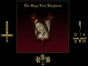 The Royal Arch Blaspheme: Royal Arch Blaspheme, The - Cover