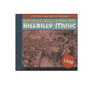 Cover - Jimmie Skinner: Dim Lights, Thick Smoke And Hillbilly Music - Country & Western Hit Parade 1948