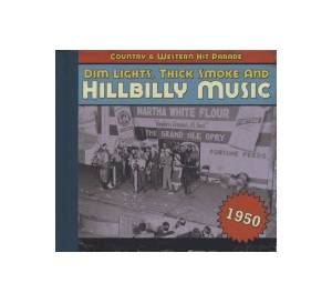 Dim Lights, Thick Smoke And Hillbilly Music - Country & Western Hit Parade 1950 - Cover