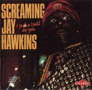 Cover - Screamin' Jay Hawkins: I Put A Spell On You