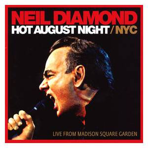 Neil Diamond: Hot August Night/NYC - Cover