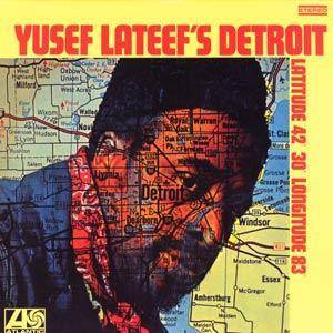 Yusef Lateef: Yusef Lateef's Detroit - Latitude 42° 30' Longitude 83° - Cover