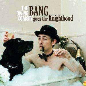 Cover - Divine Comedy, The: Bang Goes The Knighthood