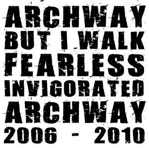 Cover - Archway: ...But I Walk... Fearless... Invigorated...