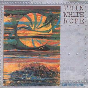 Thin White Rope: Sack Full Of Silver - Cover