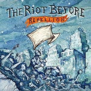 The Riot Before: Rebellion - Cover