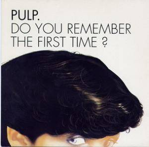 Pulp: Do You Remember The First Time? - Cover