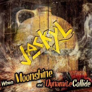 Cover - Jackyl: When Moonshine And Dynamite Collide