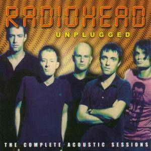 Radiohead: Unplugged - The Complete Acoustic Sessions (CD) - Bild 1