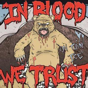 In Blood We Trust: On Thin Ice - Cover