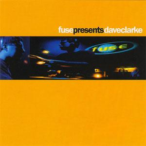 Cover - Various Artists/Sampler: Fuse Presents Dave Clarke