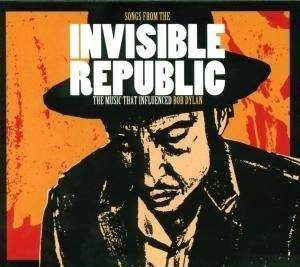 "Cover - Richard ""Rabbit"" Brown: Songs From The Invisible Republic - The Music That Influenced Bob Dylan"