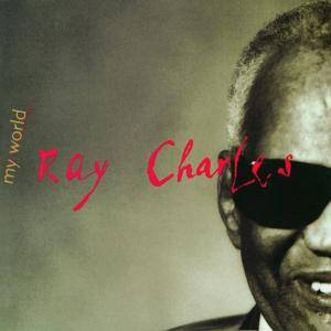 Ray Charles: My World - Cover