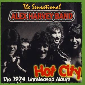 Cover - Sensational Alex Harvey Band, The: Hot City (The 1974 Unreleased Album)