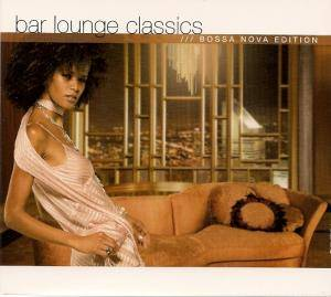 Bar Lounge Classics Bossa Nova Edition - Cover