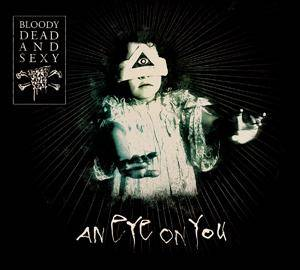 Cover - Bloody, Dead And Sexy: Eye On You, An