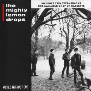 The Mighty Lemon Drops: World Without End - Cover