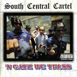 South Central Cartel: N Gatz We Truss - Cover