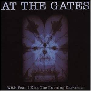Cover - At The Gates: With Fear I Kiss The Burning Darkness
