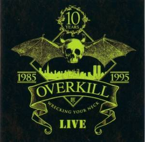 Overkill: Wrecking Your Neck Live (3-CD) - Bild 1