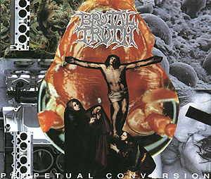 Brutal Truth: Perpetual Conversion - Cover