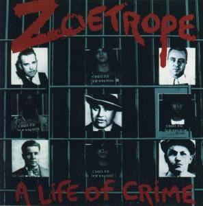 Zoetrope: Life Of Crime, A - Cover