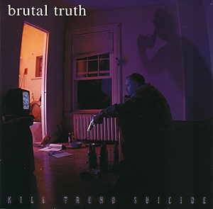 Brutal Truth: Kill Trend Suicide - Cover