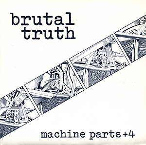 Brutal Truth: Machine Parts+4 - Cover