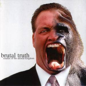 Cover - Brutal Truth: Sounds Of The Animal Kingdom