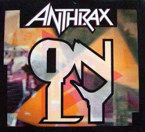 Anthrax: Only - Cover