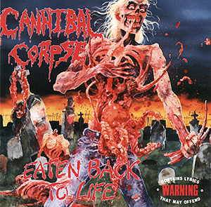Cover - Cannibal Corpse: Eaten Back To Life