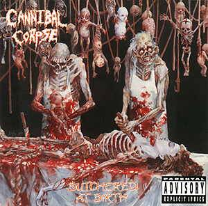 Cover - Cannibal Corpse: Butchered At Birth