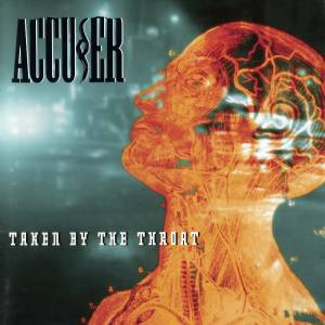 Accu§er: Taken By The Throat (CD) - Bild 1