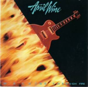 April Wine: Walking Through Fire - Cover