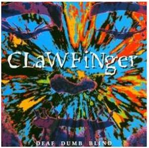 Cover - Clawfinger: Deaf Dumb Blind