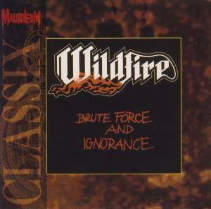 Wildfire: Brute Force And Ignorance - Cover