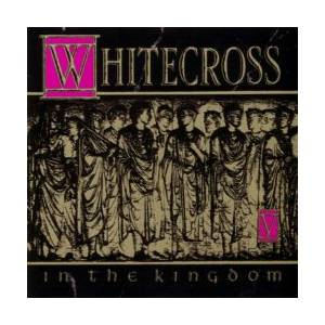 Whitecross: In The Kingdom - Cover