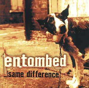 Entombed: Same Difference - Cover