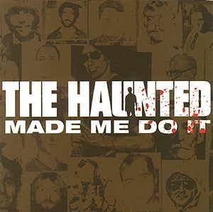 The Haunted: Made Me Do It (CD) - Bild 1