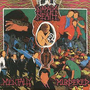 Napalm Death: Mentally Murdered - Cover