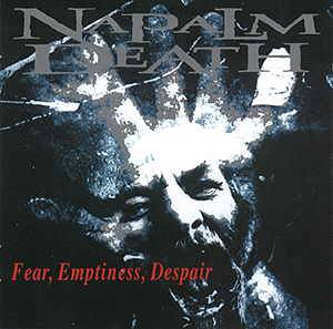 Napalm Death: Fear, Emptiness, Despair (CD) - Bild 1