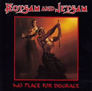 Flotsam And Jetsam: No Place For Disgrace (CD) - Bild 1