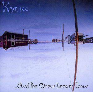 Kyuss: ...And The Circus Leaves Town - Cover