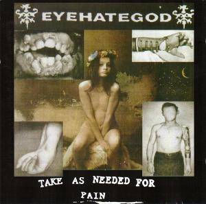 EyeHateGod: Take As Needed For Pain - Cover