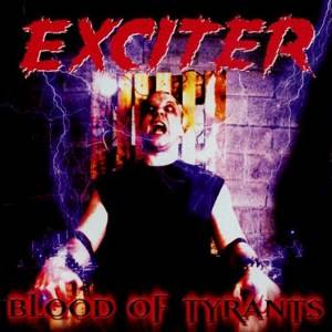 Cover - Exciter: Blood Of Tyrants