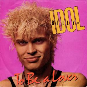 Billy Idol: To Be A Lover - Cover