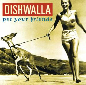 Cover - Dishwalla: Pet Your Friends