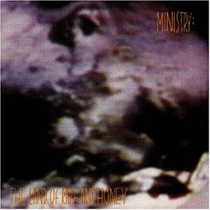 Cover - Ministry: Land Of Rape And Honey, The