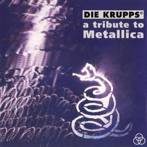 Die Krupps: Tribute To Metallica, A - Cover